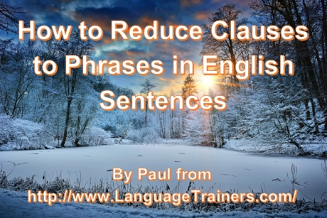 How to reduce clauses to phrases in English