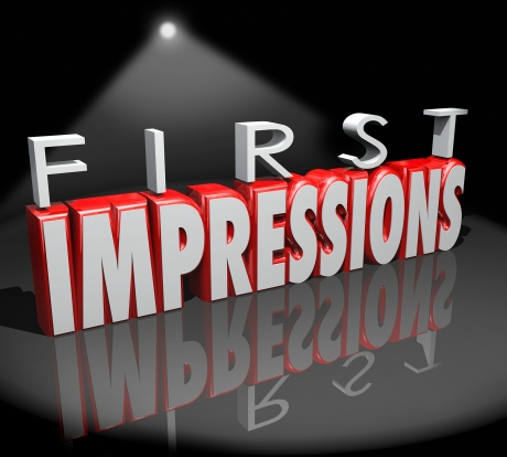 The first impression is the lasting one