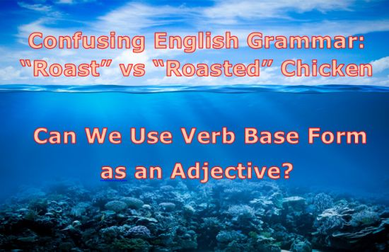 Can we use base form verb as adjective in English