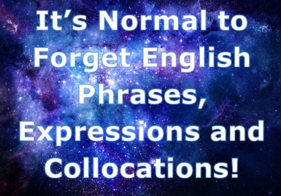 Is it normal to forget English phraseology